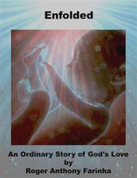 Enfolded:  An Ordinary Story of God's Love