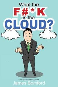 What the F#*k Is the Cloud?