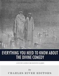 Everything You Need to Know about the Divine Comedy: A Study Guide for Dante's Classic