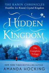 Hidden Kingdom: The Kanin Chronicles: The Complete Trilogy