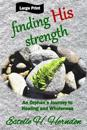 Finding His Strength: An Orphan's Journey to Healing and Wholeness