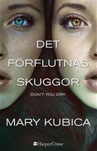 Det förflutnas skuggor: Don't you cry
