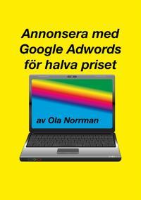 Annonsera med Google Adwords för halva priset (EPUB)