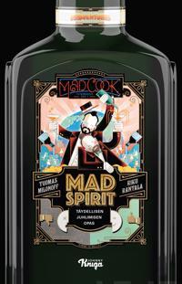 Mad spirit : täydellisen juhlimisen opas