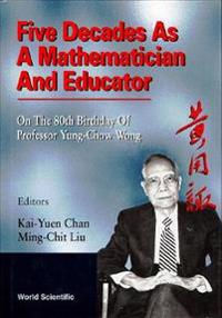 Five Decades As a Mathematician and Educator