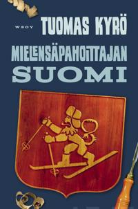 Mielensäpahoittajan Suomi : 100 tavallista vuotta
