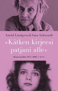 """""""Kätken kirjeesi patjani alle"""" : kirjeenvaihto 1971-2002"""