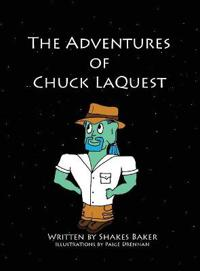 The Adventures of Chuck Laquest