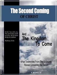 Second Coming of Christ and the Kingdom to Come