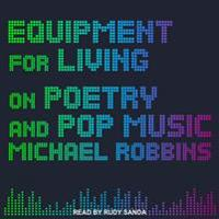 Equipment for Living: On Poetry and Pop Music
