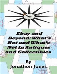 Ebay and Beyond: What's Hot and What's Not In Antiques and Collectibles