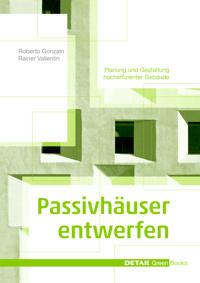Passivhauser Entwerfen: Konstruktion Und Gestaltung Energieeffizienter Gebaude
