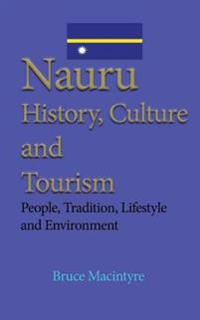Nauru History, Culture and Tourism: People, Tradition, Lifestyle and Environment