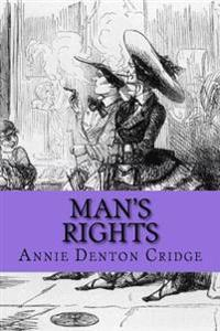 Man's Rights: Or, How Would You Like It?