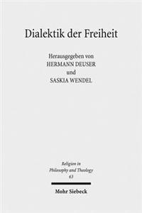 Dialektik Der Freiheit: Religiose Individualisierung Und Theologische Dogmatik