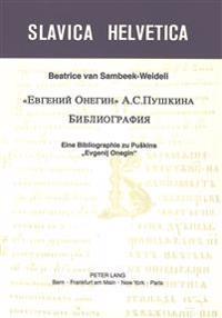 -Evgenij Onegin- A. S. Puskina. Bibliografija: Eine Bibliographie Zu Puskins -Evgenij Onegin-