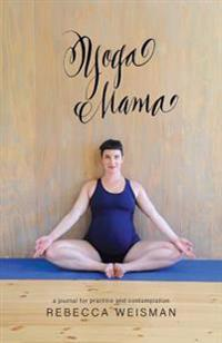 Yoga Mama: A Journal for Practice and Contemplation