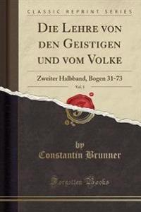 Die Lehre Von Den Geistigen Und Vom Volke, Vol. 1