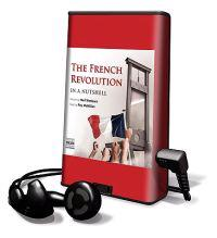 The French Revolution in a Nutshell [With Earbuds]