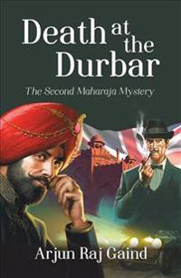 Death at the Durbar: The Second Maharaja Mystery