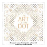 Art of the dot - create and colour stunning kolam patterns that flow throug