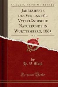 Jahreshefte Des Vereins Fur Vaterlandische Naturkunde in Wurttemberg, 1865, Vol. 21 (Classic Reprint)