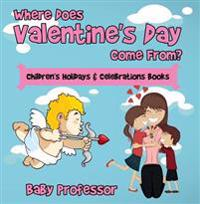 Where Does Valentine's Day Come From? | Children's Holidays & Celebrations Books