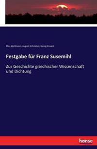 Festgabe Fur Franz Susemihl