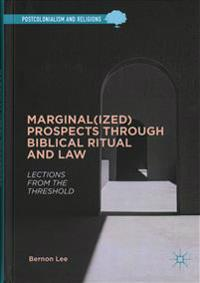Marginalized Prospects Through Biblical Ritual and Law
