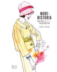 Modehistoria för den kreativa modefashionistan