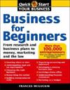 Business for Beginners: From Research and Business Plans to Money, Marketing and the Law