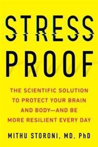 Stress-proof - the scientific solution to protect your brain and body - and