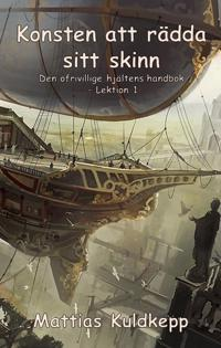 Image result for Mattias Kuldkepp: Konsten att rädda sitt skinn.