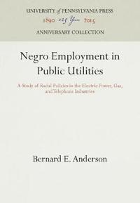 Negro Employment in Public Utilities