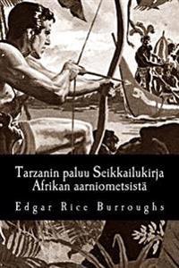 Tarzanin Paluu Seikkailukirja Afrikan Aarniometsista