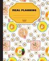Meal Planning: Weekly Meal Planner with Grocert List, 8x10 and 110page, 52 Week for Record Softback, (Meal Planner) Vol.5: Meal Plann