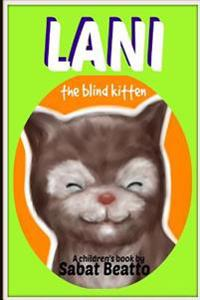 Lani, the Blind Kitten