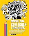 Memos Aux Collegues Toxiques: Le Premier Livre de Coloriage Adulte Antistress Et Vulgaire Pour Ceux Qui Travaillent Avec Des Cons.