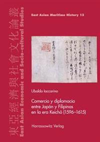 Comercio y Diplomacia Entre Japon y Filipinas En La Era Keicho (1596-1615)