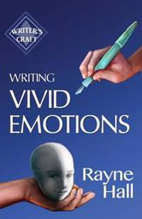 Writing Vivid Emotions: Professional Techniques for Fiction Authors
