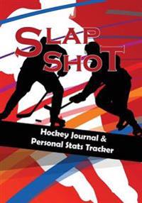 Slap-Shot: Drop the Puck, Hockey Journal & Personal STATS Tracker, 100 Games, 7 X 10