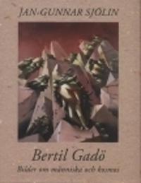 Bertil Gadö : bilder om människa och kosmos