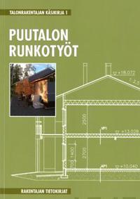 Puutalon runkotyöt Talonrakentajan käsikirja 1