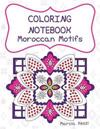 Coloring Notebook - Moroccan Motifs: Lined Paper Journal with Pattern and Design Coloring Pages for Relaxation, Meditation and Art Therapy