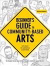 Beginner's Guide to Community-Based Arts