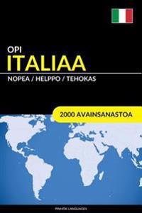 Opi Italiaa - Nopea / Helppo / Tehokas: 2000 Avainsanastoa