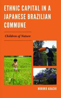 Ethnic Capital in a Japanese Brazilian Commune: Children of Nature