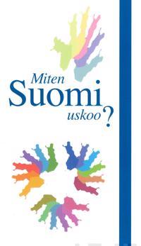 Miten Suomi uskoo?
