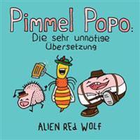 Pimmel Popo: Die Sehr Unnotige Ubersetzung: (Sonderausgabe)