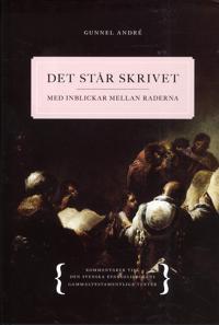 Det står skrivet : med inblickar mellan raderna - Kommentarer till den svenska evangeliebokens gammaltestamentliga texter